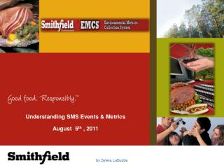 Understanding SMS Events & Metrics August  5 th  , 2011