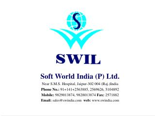 Soft World India (P) Ltd. Near S.M.S. Hospital, Jaipur-302 004 (Raj.)India