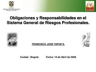 Obligaciones y Responsabilidades en el Sistema General de Riesgos Profesionales.