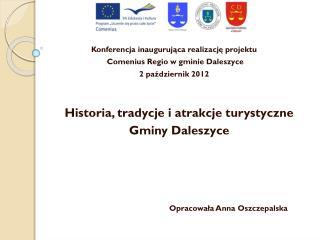 Historia, tradycje i atrakcje turystyczne  Gminy Daleszyce