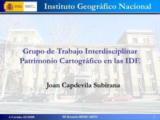 Grupo de Trabajo Interdisciplinar Patrimonio Cartográfico en las IDE