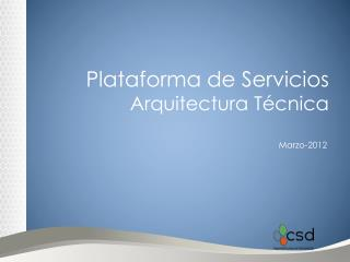 Plataforma de Servicios Arquitectura T�cnica