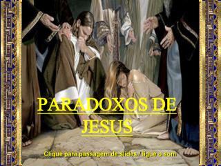 PARADOXOS DE JESUS