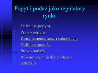 Popyt i poda? jako regulatory rynku