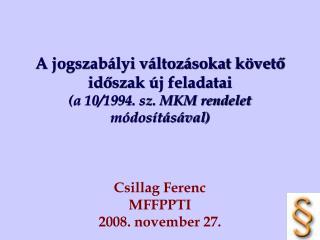 A jogszabályi változásokat követő időszak új feladatai (a 10/1994. sz. MKM rendelet módosításával)