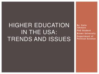 Higher Education in the USA: Trends and Issues