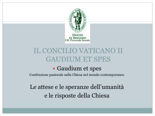 IL CONCILIO VATICANO II GAUDIUM ET SPES