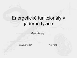 Energetick é funkcionály v jaderné fyzice