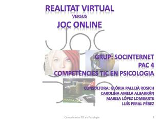 REALITAT VIRTUAL VERSUS JOC ONLINE