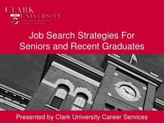 Job Search Strategies For Seniors and Recent Graduates