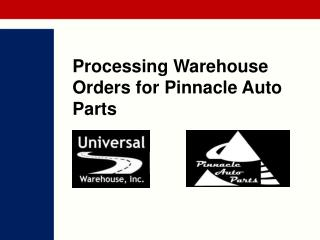 Processing Warehouse Orders for Pinnacle Auto Parts