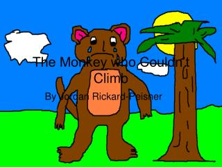 The Monkey who Couldn�t Climb