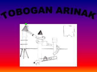 TOBOGAN ARINAK