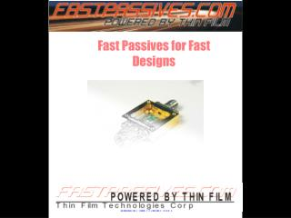 Fast Passives for Fast Designs