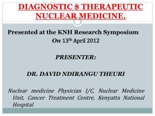 DIAGNOSTIC $ THERAPEUTIC NUCLEAR MEDICINE.
