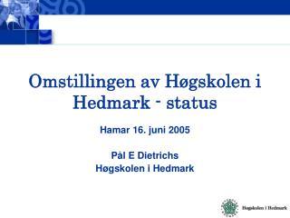 Omstillingen av Høgskolen i Hedmark - status