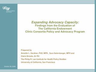 Prepared by Annette L. Gardner, PhD, MPH,  Sara Geierstanger, MPH and Claire Brindis, Dr PH