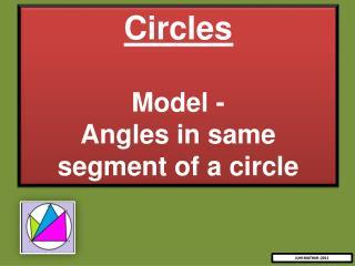 Circles Model - Angles in same segment of a circle