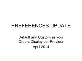 PREFERENCES UPDATE