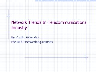 Network Trends In Telecommunications Industry