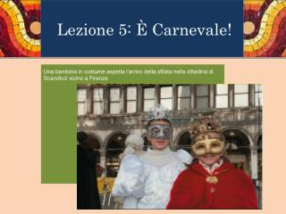 Lezione 5: È Carnevale!