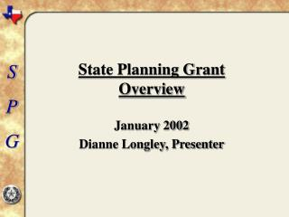 Dianne Longley: Overview of the Texas State Planning Grant
