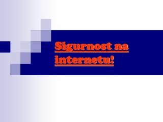Sigurnost na internetu!