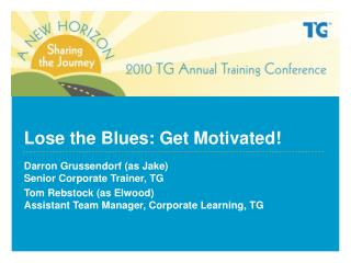 Lose the Blues: Get Motivated!