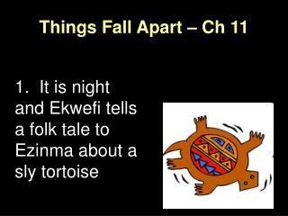 Things Fall Apart – Ch 11