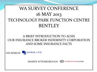 WA SURVEY CONFERENCE  16 MAY 2013 TECHNOLOGY PARK FUNCTION CENTRE  BENTLEY