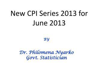 New CPI Series 2013 for June 2013