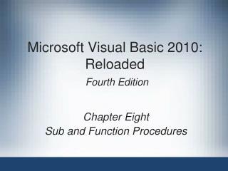 Microsoft Visual Basic 2010: Reloaded Fourth Edition