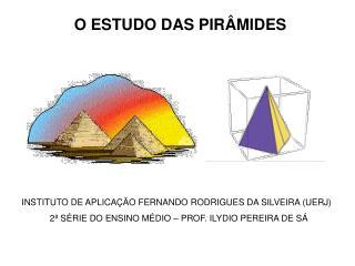 O ESTUDO DAS PIRÂMIDES