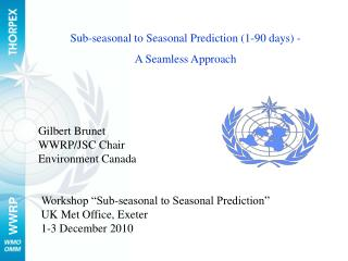 Sub-seasonal to Seasonal Prediction (1-90 days) - A Seamless Approach