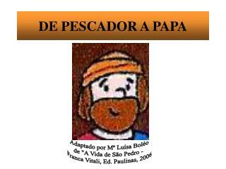 DE PESCADOR A PAPA