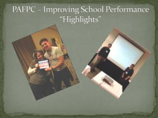 "PAFPC – Improving School Performance  ""Highlights"""