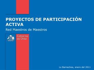 PROYECTOS DE PARTICIPACI�N ACTIVA