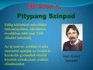 Jagri  József igazgató