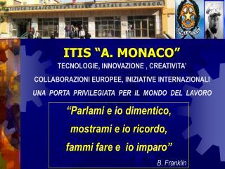 """ITIS """"A. MONACO"""""""