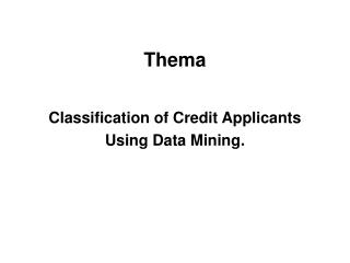 Classification of Credit Applicants  Using Data Mining.