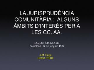 LA JURISPRUDÈNCIA COMUNITÀRIA :  ALGUNS ÀMBITS D'INTERÉS PER A LES CC. AA.