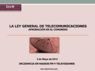 LA  LEY  GENERAL DE  TELECOMUNICACIONES  APROBACIÓN EN EL CONGRESO