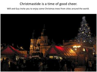 Christmastide is a time of good cheer.