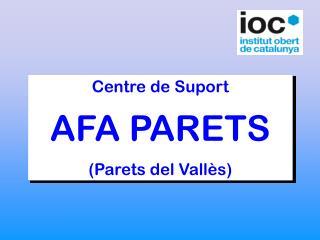 Centre de Suport AFA PARETS  (Parets del Vallès)