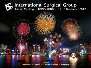 International Surgical Group Annual Meeting     HONG KONG    12-15 November 2012