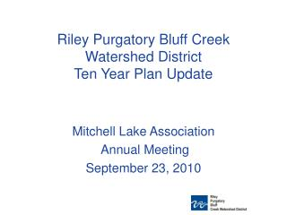 Riley Purgatory Bluff Creek Watershed District Ten Year Plan Update