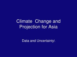 Climate  Change and Projection for Asia