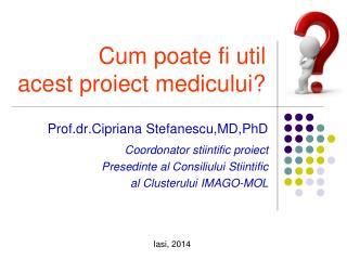 Cum poate fi util           acest proiect medicului?