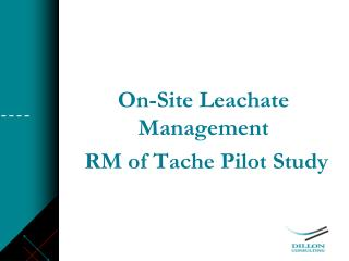 On-Site Leachate Management  RM of Tache Pilot Study