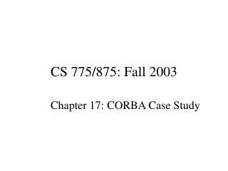 CS 775/875: Fall 2003
